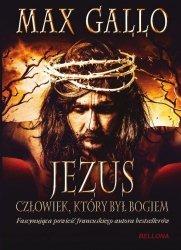 Jezus człowiek, który był Bogiem Max Gallo