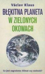 Błękitna planeta w zielonych okowach Vaclav Klaus