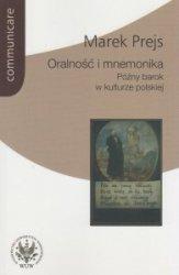 Oralność i mnemonika Późny barok w kulturze polskiej Marek Prejs