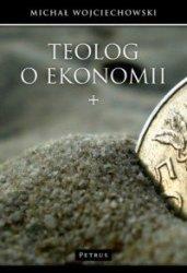 Teolog o ekonomii Michał Wojciechowski