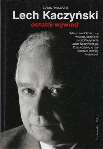 Lech Kaczyński ostatni wywiad Łukasz Warzecha