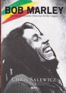 Bob Marley Nieopowiedziana historia króla reggae Chris Salewicz