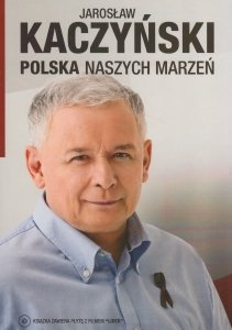 Polska naszych marzeń (+ DVD) Jarosław Kaczyński