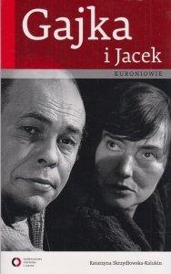 Gajka i Jacek Kuroniowie Katarzyna Skrzydłowska-Kaluki<br />n