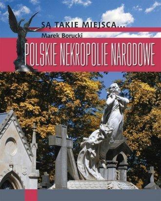 Polskie nekropolie narodowe Marek Borucki