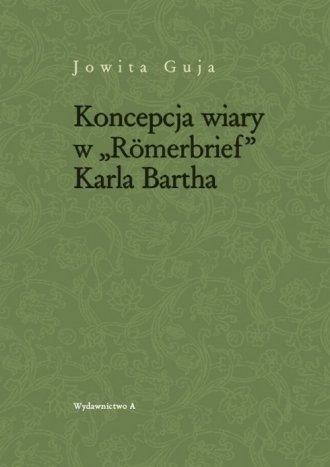 Koncepcja wiary w Romerbrief Karla Bartha Jowita Guja