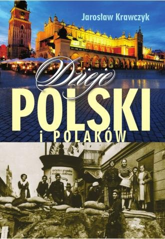 Dzieje Polski i Polaków Jarosław Krawczyk