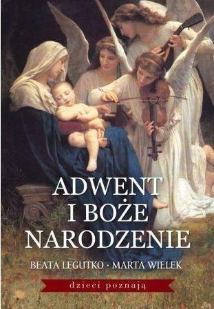 Adwent i Boże Narodzenie Beata Legutko Marta Wielek