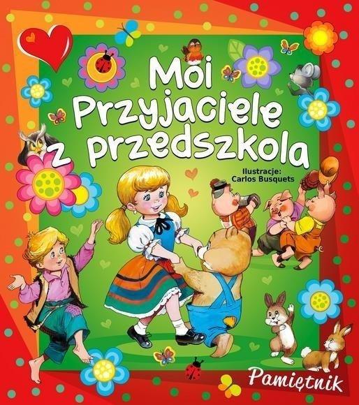 Moi przyjaciele z przedszkola Pamiętnik Beata Wojciechowska-Dudek