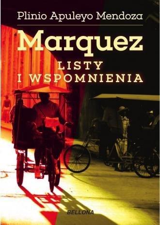 Marquez Listy i wspomnienia Plinio Mendoza
