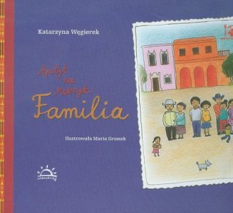 Apetyt na Meksyk Familia Katarzyna Węgierek