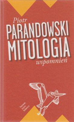 Mitologia wspomnień Piotr Parandowski