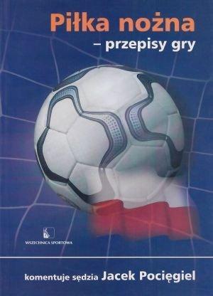Piłka nożna przepisy gry Jacek Pocięgiel