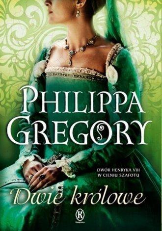 Dwie królowe Philippa Gregory