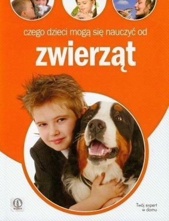 Czego dzieci mogą się nauczyć od zwierząt Anna Jankowska