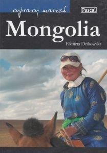 Mongolia Wyprawy marzeń Elżbieta Dzikowska