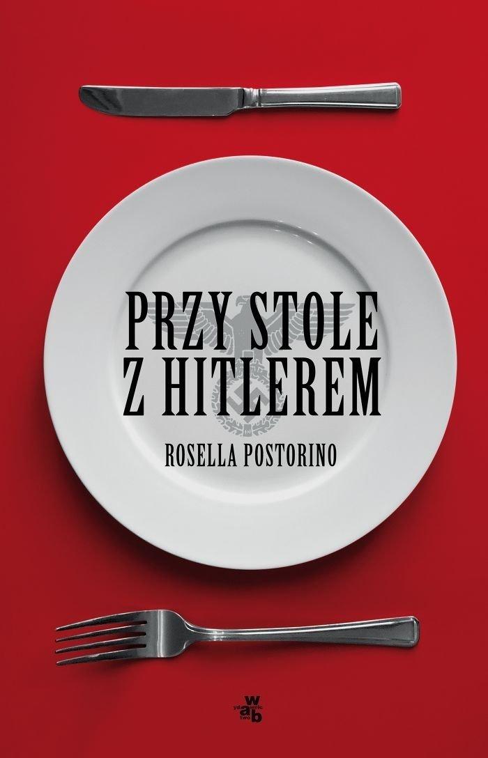 Przy stole z Hitlerem Rosella Postorino