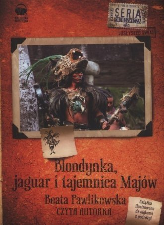 Blondynka jaguar i tajemnica Majów (CD mp3) Beata Pawlikowska Audiobook mp3