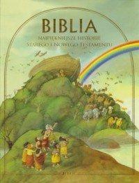 Biblia Najpiękniejsze historie Starego i Nowego Testamentu