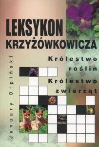 Leksykon Krzyżówkowicza Królestwo roślin Królestwo zwierząt January Olpiński