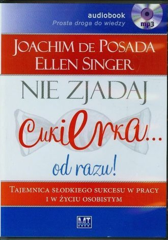 Nie zjadaj cukierka od razu (CD mp3) Joachim Posada, Ellen Singer (audiobook)
