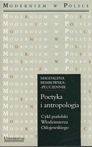 Poetyka i antropologia Cykl podolski Włodzimierza Odojewskiego Magdalena Rembowska-Płuciennik