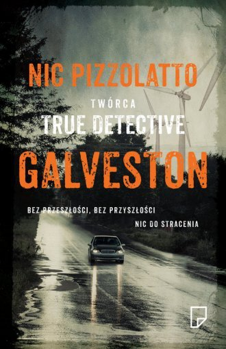Galveston Nic Pizzolatto