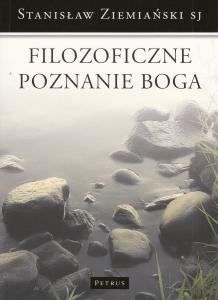 Filozoficzne poznanie Boga ks Stanisław Ziemiański SJ