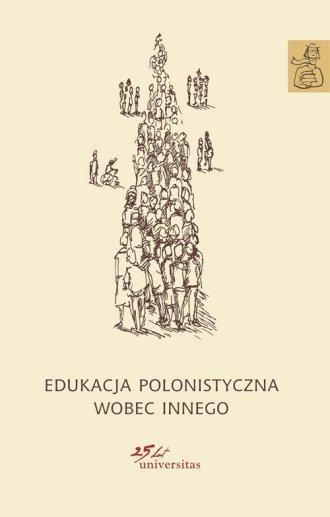 Edukacja polonistyczna wobec Innego Anna Janus-Sitarz