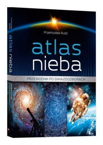 Atlas nieba Przewodnik po gwiazdozbiorach Przemysław Rudź