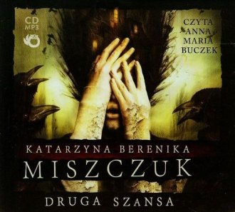 Druga szansa Katarzyna Berenika Miszczuk (CD mp3)