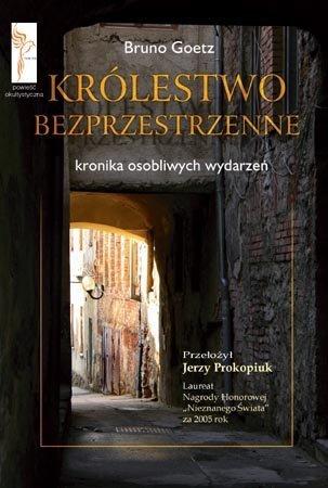 Królestwo bezprzestrzenne Kronika osobliwych wydarzeń Bruno Goetz