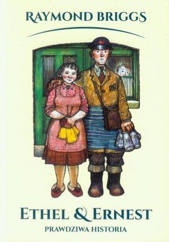 Ethel i Ernest Historia prawdziwa Raymond Briggs