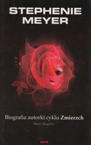 Stephenie Meyer Biografia autorki cyklu Zmierzch Marc Shapiro