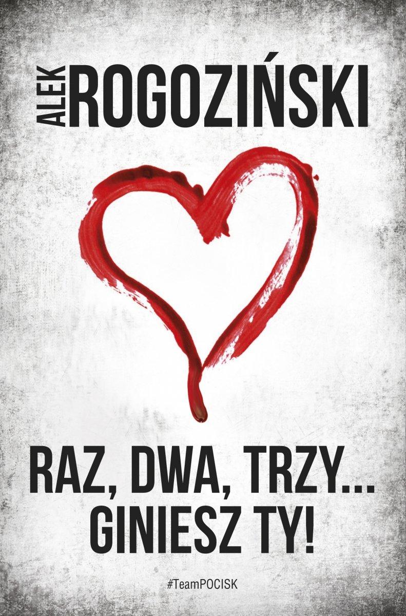 Raz dwa trzy giniesz Ty Alek Rogoziński