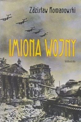 Imiona wojny Zdzisław Romanowski