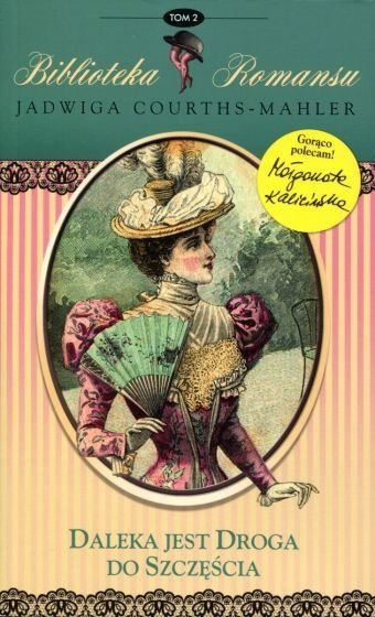 Daleka jest droga do szczęścia Biblioteka romansu Tom 2 Jadwiga Courths-Mahler