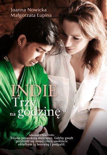 Indie. Trzy na godzinę Joanna Nowicka, Małgorzata Łupina