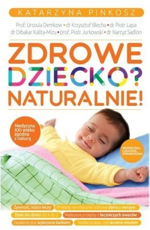 Zdrowe dziecko? Naturalnie! Katarzyna Pinkosz