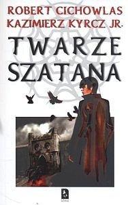 TWARZE SZATANA Robert Cichowlas  Kazimierz Kyrcz Jr