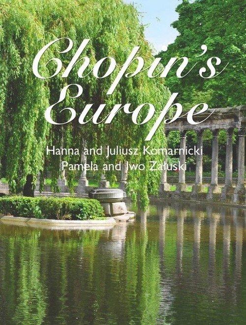 Chopin's Europe Hanna Komarnicka, Juliusz Komarnicki, Pamela Załuska