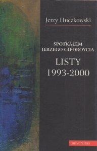 Spotkałem Jerzego Giedroycia Listy 1993-2000 Jerzy Huczkowski