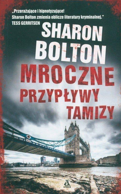 Mroczne przypływy Tamizy Sharon Bolton (pocket)