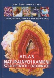 Atlas naturalnych kamieni szlachetnych i ozdobnych Irena V Żaba Jerzy Żaba
