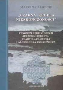 CZARNA KROPLA NIESKOŃCZONOŚCI Marcin Całbecki