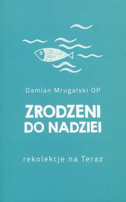 Zrodzeni do nadziei Damian Mrugalski