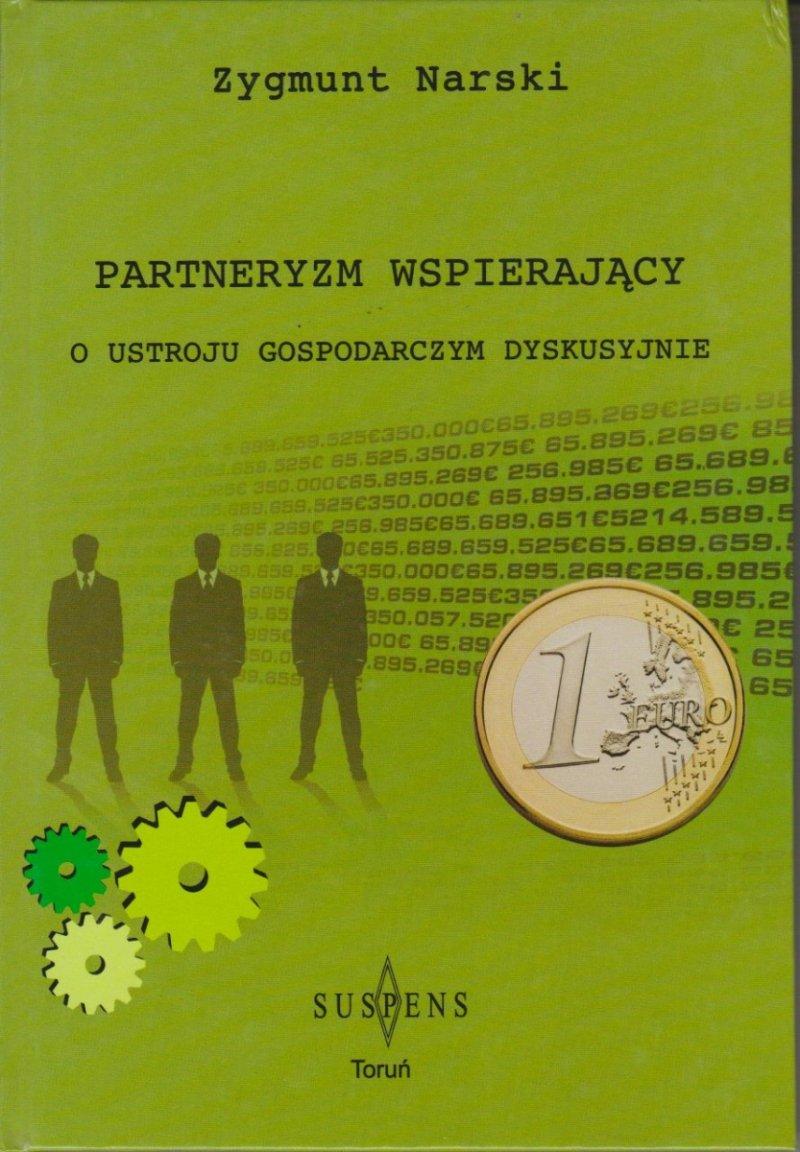 Partneryzm wspierający o ustroju gospodarczym dyskusyjnie Zygmunt Narski
