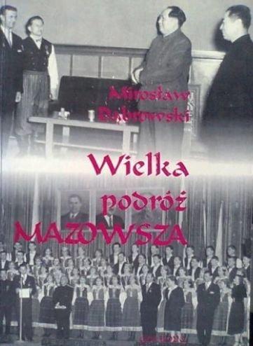 Wielka podróż Mazowsza Mirosław Dąbrowski