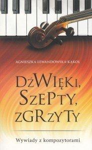 Dźwięki szepty zgrzyty Agnieszka Lewandowska-Kąkol