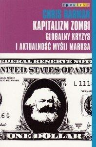 Kapitalizm zombi Globalny kryzys i aktualność myśli Marksa Chris Harman